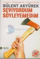 Seviyordum Söyleyemedim - Yılgın Türkler 2
