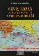 Sevr, Lozan Antlaşmaları ve Avrupa Birliği