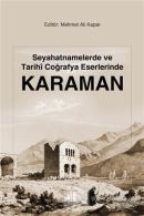 Seyahatnamelerde ve Tarihi Coğrafya Eserlerinde Karaman