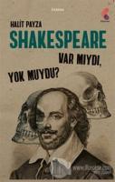 Shakespeare Var Mıydı Yok Muydu ?