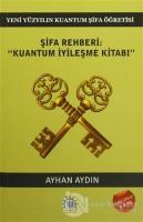 Şifa Rehberi / Kuantum İyileşme Kitabı