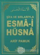 Şifa ve Sırlarıyla Esma-i Hüsna (Dua-113) (Ciltli)
