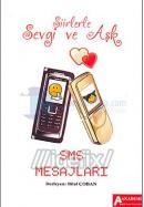 SMS Mesajları - Şiirlerle Sevgi ve Aşk