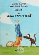 Sina ve Yoga Yapan Kedi (Ciltli)