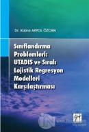 Sınıflandırma Problemleri: Utadis ve Sıralı Lojistik Regresyon Modelleri Karşılaştırması