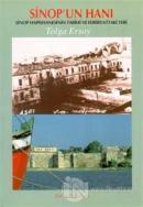 Sinop'un Hanı Sinop Hapishanesinin Tarihi ve Edebiyattaki Yeri