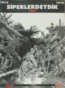 Siperlerdeydik - 1914-1918