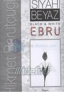 Siyah Beyaz / Black White Ebru