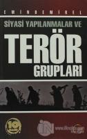 Siyasi Yapılanmalar ve Terör Grupları