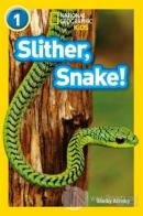 Slither, Snake! (Readers 1)