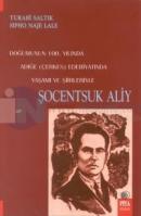 Şocentsuk AliyDoğumunun 100. YılındaAdığe (Çerkes) EdebiyatındaYaşamı ve Şiirleriyle