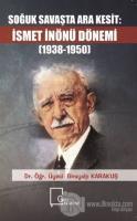 Soğuk Savaşta Ara Kesit İsmet İnönü Dönemi (1938-1950)