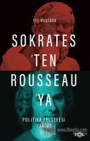 Sokrates'ten Rousseau'ya Politika Felsefesi Tarihi