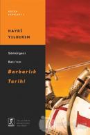 Sömürgeci Batı'nın Barbarlık Tarihi