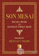 Son Mesaj / Kur'an-ı Kerim ve Gerekçeli Türkçe Meali