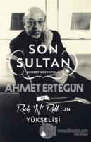 Son Sultan Ahmet Ertegün Ve Rock 'N' Roll'un Yükselişi
