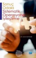 Sonuç Odaklı Sistematik Operasyonel İyileştirme