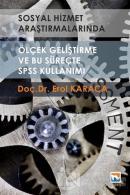Sosyal Hizmet Araştırmalarında Ölçek Geliştirme ve Bu Süreçte SPSS Kullanımı
