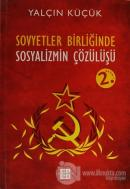 Sovyetler Birliğinde Sosyalizmin Çözülüşü