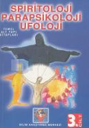 Parapsikoloji,Spiritoloji,Ufoloji Kitabı (cilt-3)