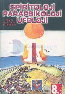 Parapsikoloji,Spiritoloji,Ufoloji Kitabı (cilt-8)