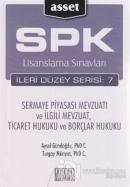 SPK Lisanslama Sınavları İleri Düzey Serisi: 7 - Sermaye Piyasası Mevzuatı ve İlgili Mevzuat, Ticaret Hukuku ve Borçlar Hukuku