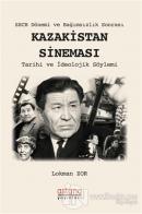 SSCB Dönemi ve Bağımsızlık Sonrası Kazakistan Sineması