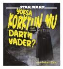 Star Wars - Yoksa Korktun Mu Darth Vader?