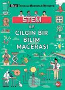 STEM İle Çılgın Bir Bilim Macerası
