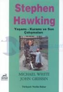 Stephen HawkingYaşamı - Kuramı ve Son Çalışmaları