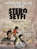 Stero Seyfi 1 - Amerika'nın Yolları Taştan