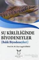Su Kirliliğinde Biyodeneyler - Balık Biyodeneyleri