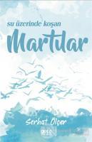 Su Üzerinde Koşan Martılar