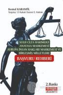 Sulh Ceza Hakimliği Anayasa Mahkemesi Avrupa İnsan Hakları Mahkemesi ve Birleşmiş Milletlere Başvuru Rehberi