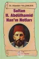 Sultan 2. Abdülhamid Han'ın Notları