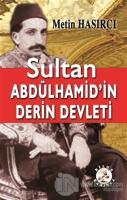 Sultan Abdülhamid'in Derin Devleti
