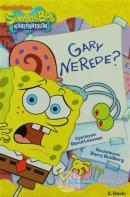 Sünger Bob - Gary Nerede?