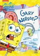 Süngerbob Karepantolon Gary Nerede?