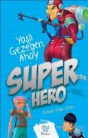 Super Hero: Yaşlı Gezegen Ahoy