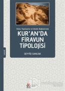 Süreç Yapılaşma ve Model Bağlamında Kur'an'da Firavun Tipolojisi