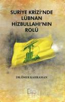 Suriye Krizi'nde Lübnan Hizbullahı'nın Rolü