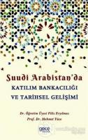Suudi Arabistan'da Katılım Bankacılığı ve Tarihsel Gelişimi