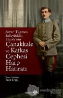 Süvari Teğmen Safiyyüddin Efendi'nin Çanakkale ve Kafkas Cephesi Harp Hatıratı