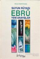 Suyun Rüyası Ebru Yeni Arayışlar (Ciltli)
