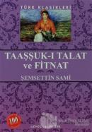 Taaşşuk-ı Talat ve Fitnat (Ciltli)