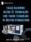 Talaş Kaldırma Bilimi ve Teknolojisi CNC Takım Tezgahları ve Üretim Otomasyonu (Ciltli)