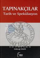 Tapınakçılar: Tarih ve Spekülasyon