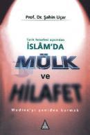 Tarih Felsefesi Açısından İslam'da Mülk ve HilafetMedine'yi Yeniden Kurmak