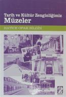 Tarih ve Kültür Zenginliğimiz Müzeler
