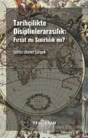 Tarihçilikte Disiplinlerarasılık: Fırsat mı Sınırlılık mı?